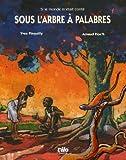 Sous l'arbre à palabres - Contes d'Afrique de l'Ouest