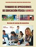 Temario de Oposiciones de Educación Física (LOMCE): Acceso al Cuerpo de Maestro (COLECCIÓN OPOSICIONES PARA PROFESORADO DE EDUCACIÓN FÍSICA EN ... Oposiciones Magisterio Educación Física