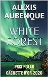WHITE FOREST : Tout le monde te haïra par Aubenque