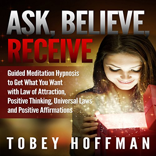 Ask, Believe, Receive audiobook cover art