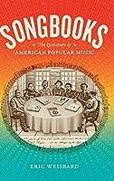 Songbooks: The Literature of American Popular Music (Refiguring American Music)