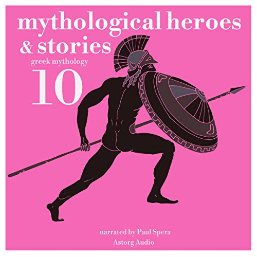 10 Mythological Heroes & Stories audiobook cover art