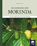 Heilwirkung der Morinda: Die Wunderfrucht aus der Südsee (German Edition)