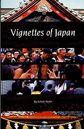 [(Vignettes of Japan * *)] [Author: Celeste Heiter] published on (January, 2005)