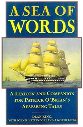 "A Sea of Words: A Lexicon and Companion for Patrick O'Brian's ""Seafaring"""