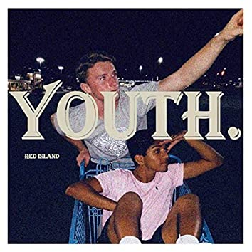 Youth.