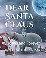 Dear Santa Claus: Always and Forever