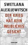 Der Krieg hat kein weibliches Gesicht (suhrkamp taschenbuch) - Swetlana Alexijewitsch