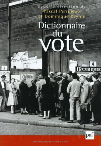 Dictionnaire Du Vote Par Pascal Perrineau Dominique Reynie