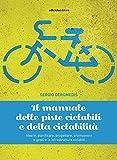 Il manuale delle piste ciclabili e della ciclabilità....