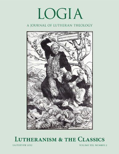LOGIA: Lutheranism and the Classics: Eastertide 2012 (English Edition)