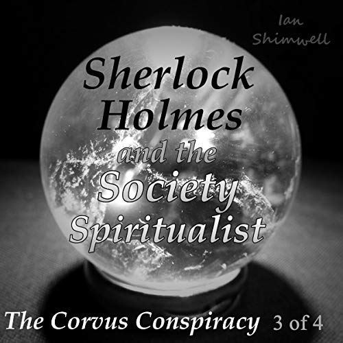 Sherlock Holmes and the Society Spiritualist: The Corvus Conspiracy 3 of 4 cover art