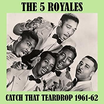 Catch That Teardrop 1961-62
