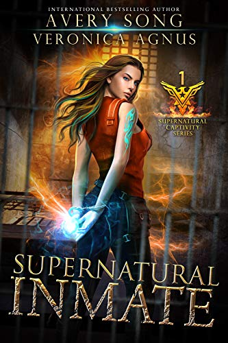 Supernatural Inmate: A Paranormal Prison Romance (Supernatural Captivity Series Book 1) by [Avery Song, Veronica Agnus]
