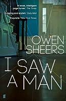 I Saw a Man by Owen Sheers(2016-05-05)