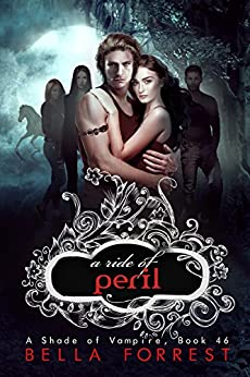 A Shade of Vampire 46: A Ride of Peril by [Bella Forrest]