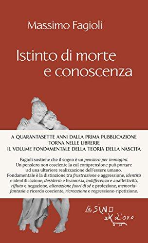 Istinto di morte e conoscenza (I libri di Massimo Fagioli)