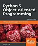 Python 3 Object-oriented Programming: Building robust and maintainable software with object oriented design patterns in Python, 2nd Edition