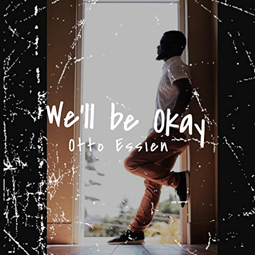 We\'ll Be Okay
