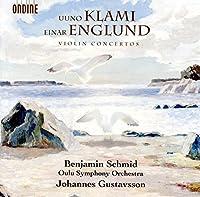 Uuno Klami & Einar Englund: Violin Concertos by Benjamin Schmid