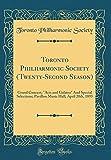 Toronto Philharmonic Society (Twenty-Second Season): Grand Concert; 'Acis and Galatea' And Special Selections; Pavillon Music Hall; April 20th, 1893 (Classic Reprint)