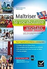 Maîtriser le vocabulaire anglais - Lycée, classes prépas et université de Michèle Malavieille