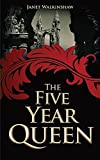 The Five Year Queen - Mary of Guise