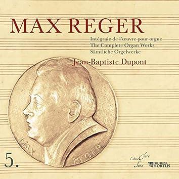 Reger: Intégrale de l'œuvre pour orgue, Vol. 5