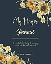 Download Book My Prayer Journal: 3 Month Bible Study & Worship Guide For the Creative Soul PDF