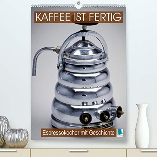 Espressokocher mit Geschichte: Kaffee ist fertig (Premium, hochwertiger DIN A2 Wandkalender 2021, Kunstdruck in Hochglanz)