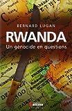 Rwanda - Un génocide en questions de Bernard Lugan (23 janvier 2014) Broché - 23/01/2014