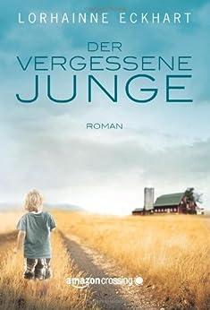 Der vergessene Junge (Die Außenseiter 1) (German Edition) by [Lorhainne Eckhart, Irena Böttcher]