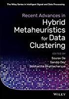 Recent Advances in Hybrid Metaheuristics for Data Clustering Front Cover