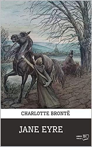 Jane Eyre: libros para adolescentes chicas (libros valle) (Spanish Edition)