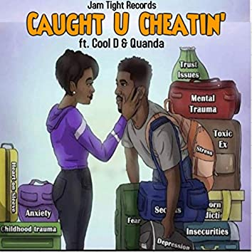 Caught U Cheatin'