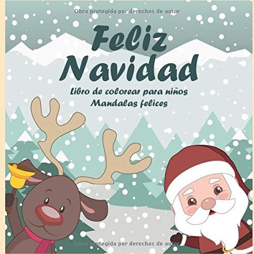 Feliz Navidad - Libro de colorear para niños - Mandalas felices (Feliz navidad para colorear)