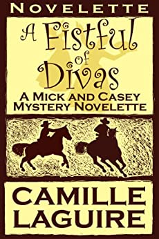 [Camille LaGuire]のA Fistful of Divas, a Mick and Casey Mystery Novelette (English Edition)