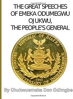 The Great Speeches Of Odumegwu Emeka Ojukwu: The People's General