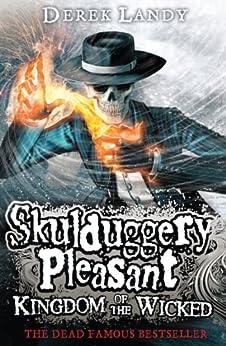 Kingdom of the Wicked (Skulduggery Pleasant, Book 7) by [Derek Landy]