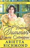 The Regency Summer Hearts Collection: A Regency Summer Anthology (Regency Seasons Collections)