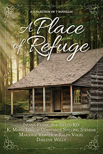 A Place of Refuge: A Collection of Seven Inspirational Romance Novellas (English Edition)