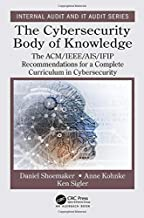 The Cybersecurity Body of Knowledge: The ACM/IEEE/AIS/IFIP Recommendations for a Complete Curriculum in Cybersecurity