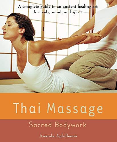 Thai Massage: Sacred Body Work (Avery Health Guides)