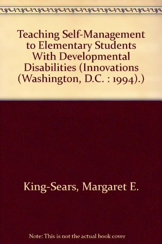 Teaching Self-Management to Elementary Students With Developmental Disabilities