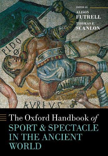 Compare Textbook Prices for The Oxford Handbook Sport and Spectacle in the Ancient World  ISBN 9780199592081 by Futrell, Alison,Scanlon, Thomas F.