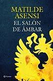 El Salón de Ámbar (Matilde Asensi)