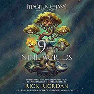 Magnus Chase and the Gods of Asgard: 9 from the Nine Worlds     Magnus Chase and the Gods of Asgard              Written by:                                                                                                                                 Rick Riordan                               Narrated by:                                                                                                                                 Various                      Length: 3 hrs and 4 mins     5 ratings     Overall 4.6
