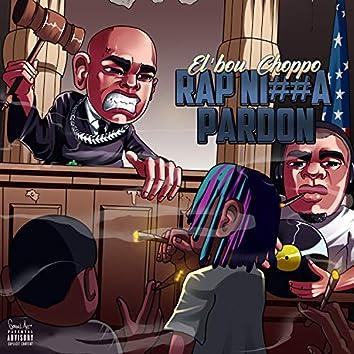Rap Nigga Pardon