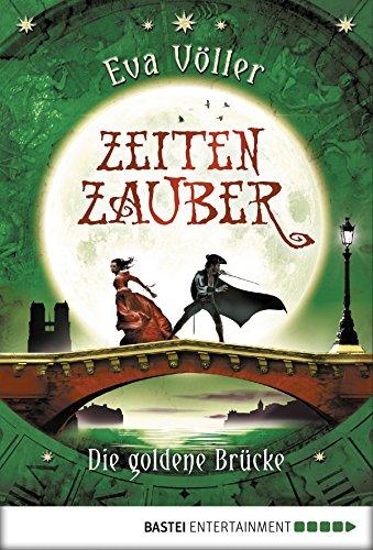Zeitenzauber - Die goldene Brücke: Band 2
