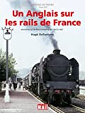 Un Anglais sur les rails de France - Vacances d'un photographe de 1962 à 1967